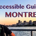 A Wheelchair Accessible Guide to Montreal, Canada