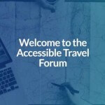 Introducing the Accessible Travel Forum, Your One Stop Shop for Accessible Travel Info