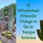 12 Wheelchair Friendly Things to Do in Tempe Arizona (and Where to Stay)